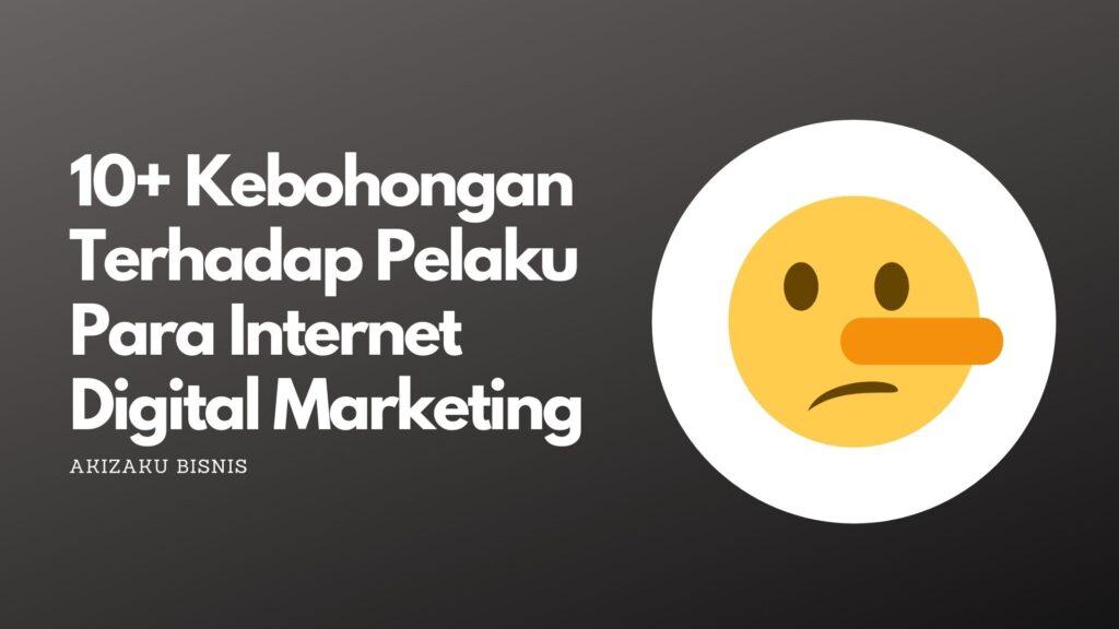 10+ Kebohongan Terhadap Pelaku Para Internet Digital Marketing